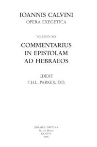 Jean Calvin - Commentarius in Epistolam ad Hebraeos. Series II. Opera exegetica.