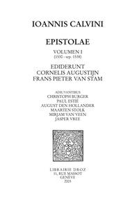 Jean Calvin - Epistolae - Tome 1, (1530-septembre 1538).