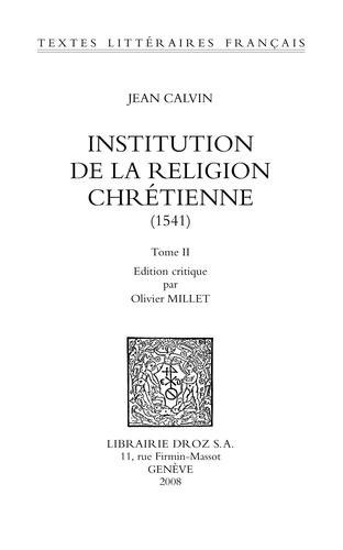 Institution de la religion chrétienne (1541). Edition critique en 2 volumes