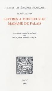 Jean Calvin - Lettres à Monsieur et Madame de Falai.