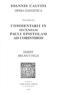 Jean Calvin - Opera exegetica - Volume 15, Commentarii in secundam Pauli epistolam ad Corinthios.
