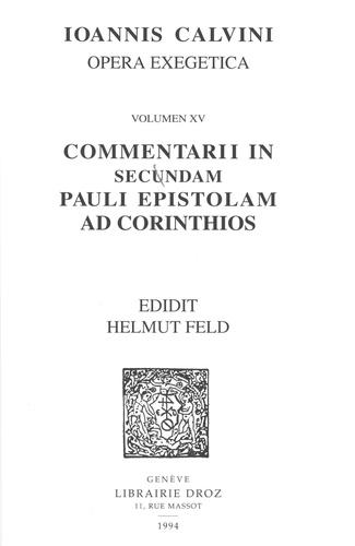 Opera exegetica. Volume 15, Commentarii in secundam Pauli epistolam ad Corinthios