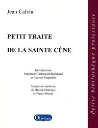 Jean Calvin - Petit traité de la Sainte Cène.