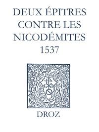 Jean Calvin et Max Engammare - Recueil des opuscules 1566. Deux épitres contre les Nicodémites (1537).
