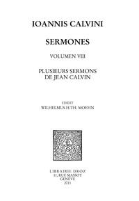 Jean Calvin - Series V : Sermones. Volumen VIII: Plusieurs sermons de Jean Calvin.