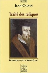Jean Calvin - Traité des reliques.