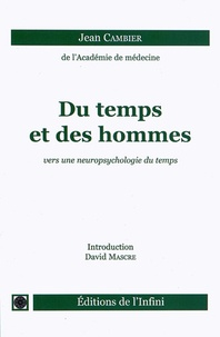 Jean Cambier - Du temps et des hommes - Vers une neuropsychologie du temps.