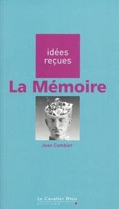Jean Cambier - La Mémoire - idée reçues sur la mémoire.