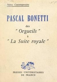 """Jean Camp et Jacques Carton - Pascal Bonetti - Des """"Orgueils"""" à """"La suite royale""""."""