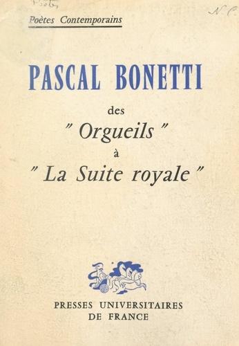 """Pascal Bonetti. Des """"Orgueils"""" à """"La suite royale"""""""