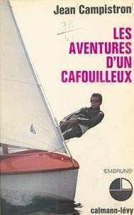 Jean Campistron et Randal Lemoine - Les aventures d'un cafouilleux.