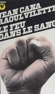 Jean Cana et Raoul Vilette - Le feu dans le sang.