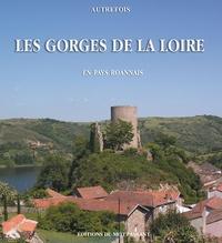 Jean Canard et Louis Mercier - Autrefois Les Gorges de la Loire - En pays roannais.