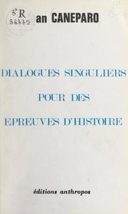 Jean Caneparo - Dialogues singuliers pour des épreuves d'histoire.