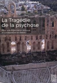 La tragédie de la psychose - Pour une organisation éthique et collaborative en réseau.pdf