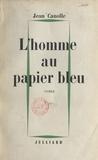Jean Canolle - L'homme au papier bleu.