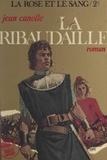 Jean Canolle - La rose et le sang (2) - La Ribaudaille.