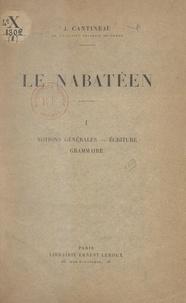 Jean Cantineau - Le nabatéen (1). Notions générales, écriture, grammaire.
