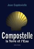 Jean Capdevielle - Compostelle, la Terre et l'Eau.