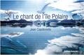 Jean Capdevielle - Le chant de l'île polaire.