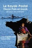 Jean Capdevielle - Le Kayak-postal, Oloron-Paris en kayak.