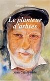 Jean Capdevielle - Le planteur d'arbres.