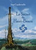 Jean Capdevielle - Le secret du Haut-Béarn.