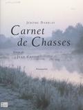 Jean Capiod et Jérôme Darblay - Carnet de chasses.