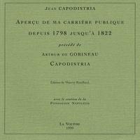 Jean Capodistria et Arthur de Gobineau - Aperçu de ma carrière publique depuis 1798 jusqu'à 1822 précédé de Capodistria.