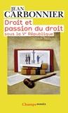Jean Carbonnier - Droit et passion du droit sous la Ve République.