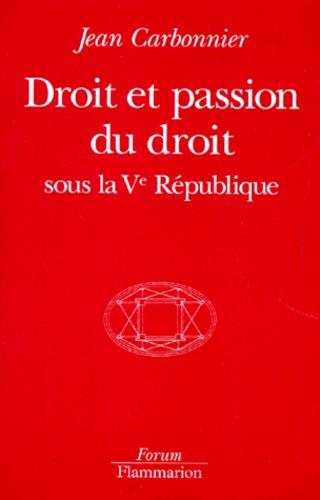 Jean Carbonnier - Droit et passion du droit - Sous la Ve République.