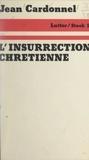 Jean Cardonnel et Jean-Claude Barreau - L'insurrection chrétienne.