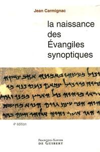 La naissance des évangiles synoptiques - Jean Carmignac |