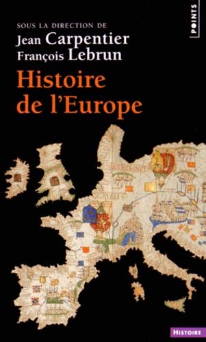 Jean Carpentier et François Lebrun - Histoire de l'Europe.