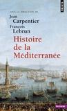 Jean Carpentier et François Lebrun - Histoire de la Méditerranée.