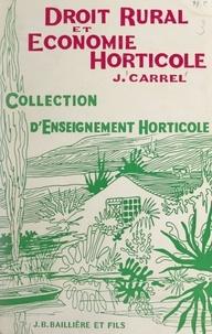 Jean Carrel et René Bossard - Droit rural et économie horticole.