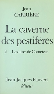 Jean Carrière - La caverne des pestiférés (2) - Les aires de Comeizas.