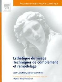 Jean Carruthers et Alastair Carruthers - Esthétique du visage - Techniques de comblement et remodelage.