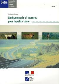 Jean Carsignol et  SETRA - Aménagements et mesures pour la petite faune - Guide technique.