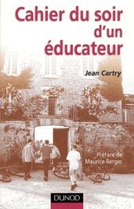 Jean Cartry - Cahier du soir d'un éducateur.
