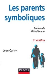 Jean Cartry - Les parents symboliques - 2e édition.
