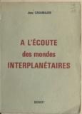 Jean Casamajor - À l'écoute des mondes interplanétaires.