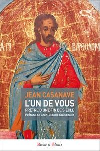 Jean Casanave - L'un de vous - Prêtre d'une fin de siècle.