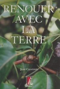Jean Casanave - Renouer avec la terre.