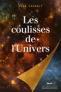 Jean Casault - Les coulisses de l'Univers.