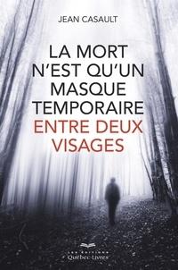 Jean Casault - mort n'est qu'un masque temporaire....