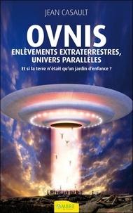 Ovnis, enlèvements extraterrestres, univers parallèles - Et si la terre nétait quun jardin denfance ?.pdf