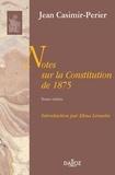 Jean Casimir-Périer - Notes sur la Constitution de 1875.
