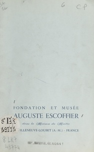 Jean Cassarini et  Fondation Auguste Escoffier - Fondation et musée Auguste Escoffier, dans la maison du maître à Villeneuve-Loubet.