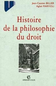 Jean-Cassien Billier et Aglaé Maryioli - Histoire de la philosophie du droit.
